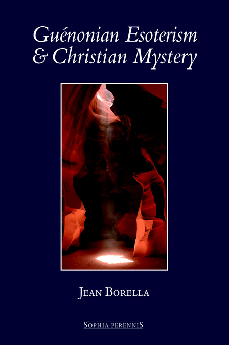 The Secret of the Christian Way: A Contemplative Ascent Through the Writings of Jean Borella